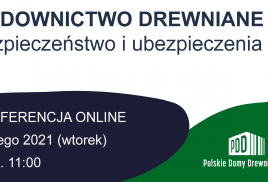 Budownictwo drewniane: bezpieczeństwo i ubezpieczenia. Konferencja online 09.02.2021 r.